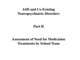 ASD and Co-Existing Neuropsychiatric Disorders Part II