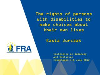 The rights of persons with disabilities to make choices about their own lives Kasia Jurczak