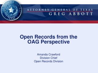 Open Records from the  OAG Perspective