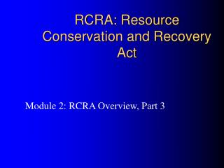 RCRA: Resource Conservation and Recovery Act
