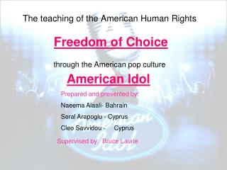 The teaching of the American Human Rights Freedom of Choice through the American pop culture