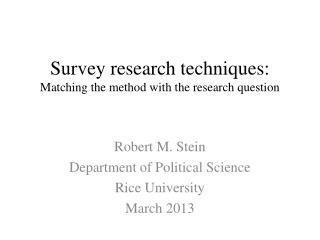 Survey research techniques:  Matching the method with the research question