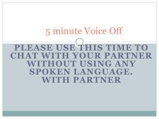 5 minute Voice Off