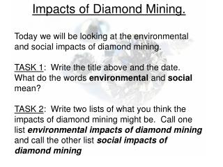 Impacts of Diamond Mining.