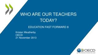Who are our teachers today? Education Fast Forward 8