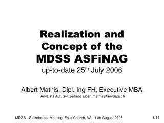 Realization and Concept of the MDSS ASFiNAG up-to-date 25 th  July 2006