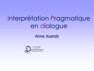 I nterprétation  P ragmatique en  d ialogue