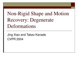 Non-Rigid Shape and Motion Recovery: Degenerate Deformations
