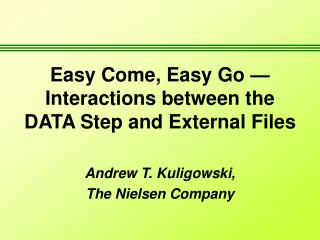 Easy Come, Easy Go —  Interactions between the DATA Step and External Files
