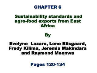 CHAPTER 6 Sustainability standards and agro-food exports from East Africa  By