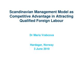 Scandinavian Management Model as Competitive Advantage in Attracting Qualified Foreign Labour