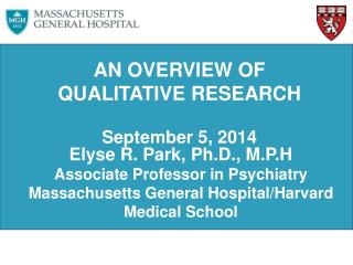 AN OVERVIEW OF QUALITATIVE RESEARCH September 5, 2014