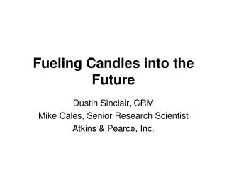 Fueling Candles into the Future