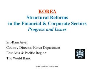 KOREA Structural Reforms  in the Financial & Corporate Sectors Progress and Issues