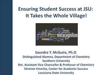 Ensuring Student Success at JSU:   It  Takes the Whole Village!