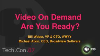 Video On Demand    Are You Ready?