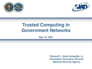 Trusted Computing in Government Networks  May 16, 2007