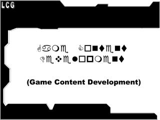 Game Content Development