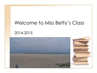 Welcome to Miss Betty's Class