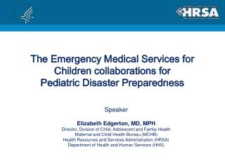 The Emergency Medical Services for Children collaborations for  Pediatric Disaster Preparedness