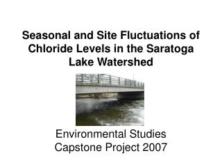 Seasonal and Site Fluctuations of Chloride Levels in the Saratoga Lake Watershed