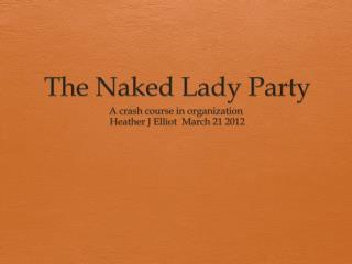 The Naked Lady Party