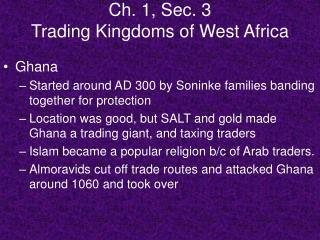 Ch. 1, Sec. 3 Trading Kingdoms of West Africa