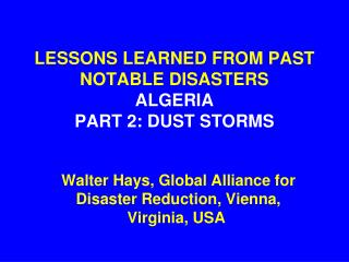 LESSONS LEARNED FROM PAST NOTABLE DISASTERS ALGERIA PART 2: DUST STORMS