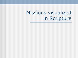 Missions visualized in Scripture