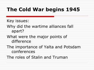 The Cold War begins 1945