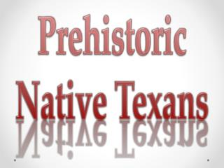 Prehistoric Native Texans