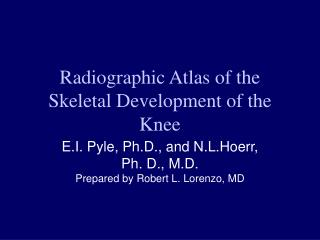Radiographic Atlas of the Skeletal Development of the Knee
