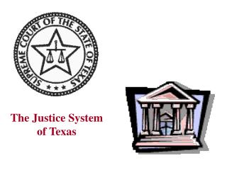 The Justice System of Texas