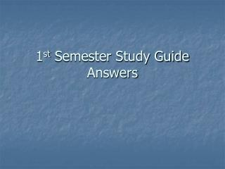 1 st  Semester Study Guide Answers