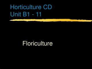 Horticulture CD Unit B1 - 11