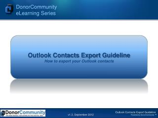 Outlook  Contacts Export Guideline How to export your  Outlook  contacts