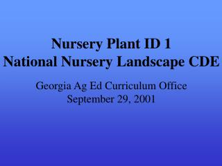 Nursery Plant ID 1 National Nursery Landscape CDE Georgia Ag Ed Curriculum Office