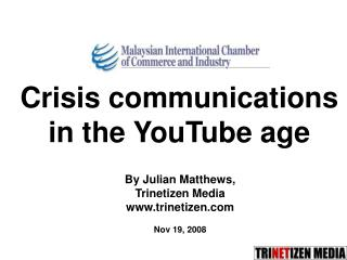 Crisis communications in the YouTube age