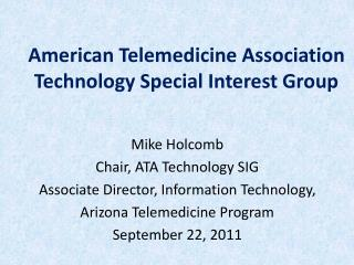 American Telemedicine Association Technology Special Interest Group