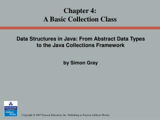 Chapter 4: A Basic Collection Class