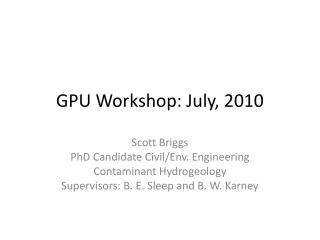 GPU Workshop: July, 2010