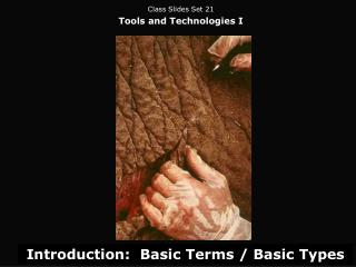 Class Slides Set 21 Tools and Technologies I