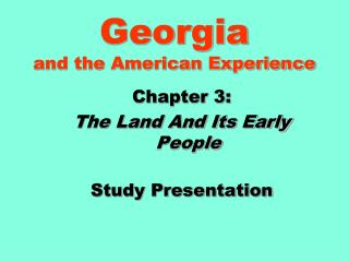 Georgia  and the American Experience