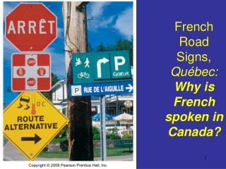 French Road Signs,  Québec:  Why is French spoken in Canada?