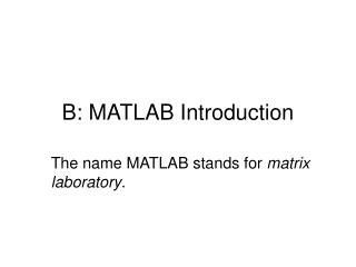 B: MATLAB Introduction