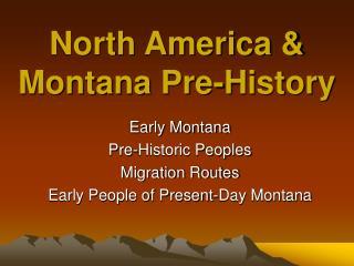 North America & Montana Pre-History