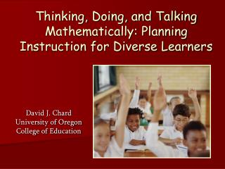 Thinking, Doing, and Talking Mathematically: Planning Instruction for Diverse Learners