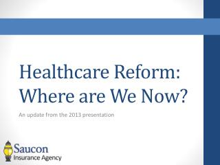 Healthcare Reform: Where are We Now?