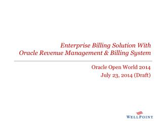Enterprise Billing Solution With Oracle Revenue Management & Billing System