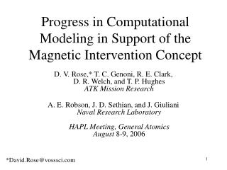 Progress in Computational Modeling in Support of the Magnetic Intervention Concept